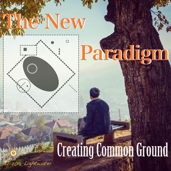 Create a New Vision for the New Paradigm