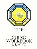 I Ching Workbook - R. L. Wing